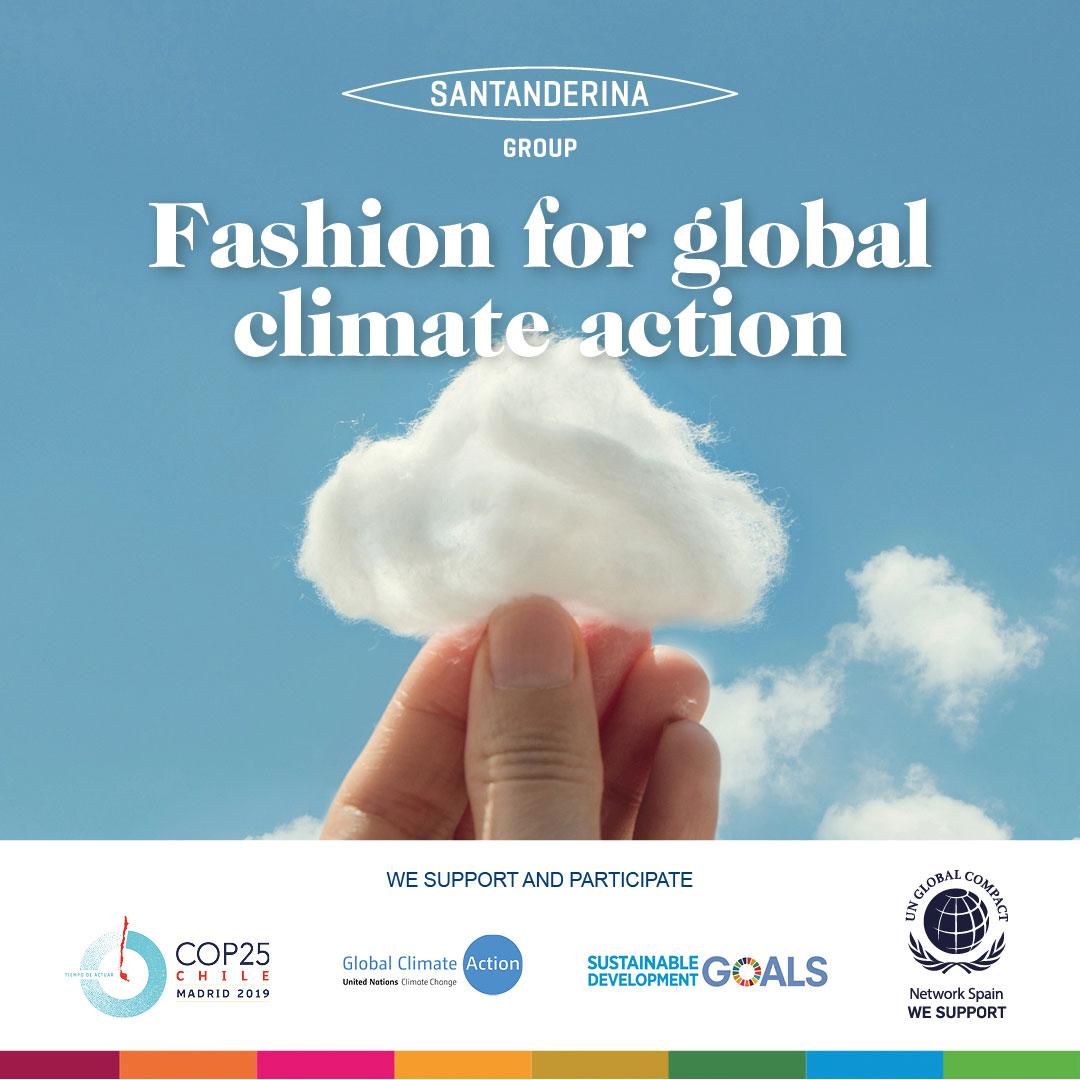 Madrid acoge del 2 al 13 de diciembre la Cumbre del Clima 2019 (COP25), donde se dan cita los máximos mandatarios mundiales y las principales organizaciones defensoras del medio ambiente para hablar de la crisis climática y sobre el cumplimiento del Acuerdo de París. Organizada por las Naciones Unidas (ONU) desde 1995, la Conferencia de las Partes (COP), órgano supremo de la Convención Marco de Naciones Unidas para el Cambio Climático (CMNUCC), se ha convertido en una de las citas de carácter político internacional más importantes. Se espera que en esta cumbre, reconocido oficialmente el problema del cambio climático, salgan las directrices para afrontar una crisis climática cada vez más grave y lograr la estabilización de los gases de efecto invernadero en la atmósfera. Santanderina Group, dedicada a la industria textil desde 1923, estará presente en la sesión del día 9 de diciembre de la COP25 participando en la FICCA (Fashion Industry Charter for Climate Action), concretamente en el grupo de trabajo Decarbonisation and GHG Emission Reductions. En 2018 se realizó un profundo y exhaustivo análisis para identificar fórmulas con que la industria textil y la industria de la confección, y de la moda en general, avancen hacia un compromiso holístico con la acción climática. De este modo, las empresas que apoyan la FICCA siguen en su propósito de conseguir 0 emisiones para el año 2050. Santanderina Group, con un reconocido compromiso por la sostenibilidad y la responsabilidad ambiental representados en los Objetivos de Desarrollo Sostenible (ODS), está adherida al Pacto Mundial de las Naciones Unidas (UN Global Compact) desde 2002, y colabora estrechamente con la Fashion for Global Climate Action de la United Nations Climate Change.